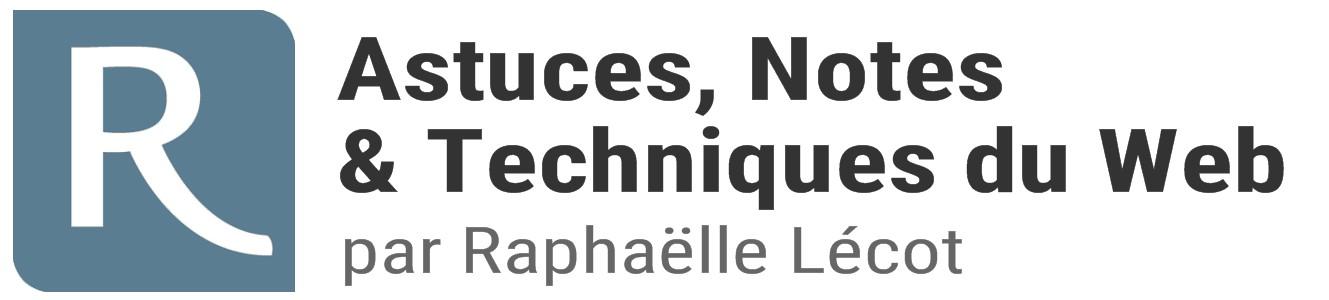 Astuces, Notes et Techniques du Web